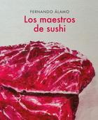 FERNANDO ÁLAMO Los maestros de sushi